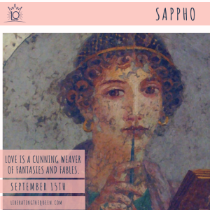 Sappho Love is a cunning weaver of fantasies and fables. An image of Sappho with a pen in her mouth holding a papyrus notepad